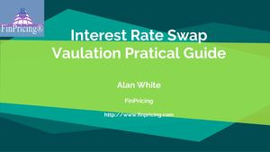 Interest Rate Swap Product and Valuation Overview