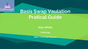 Overview Basis Swap Product and Valuation