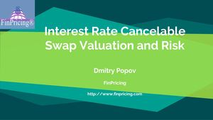 Understanding Interest Rate Cancelable Swap Valuation and Risk