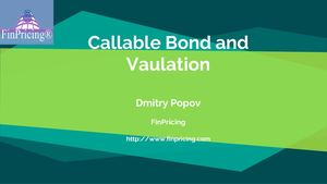 Callable Bonds and Valuation