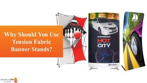 Benefits Of Using Tension Fabric Banner Stands