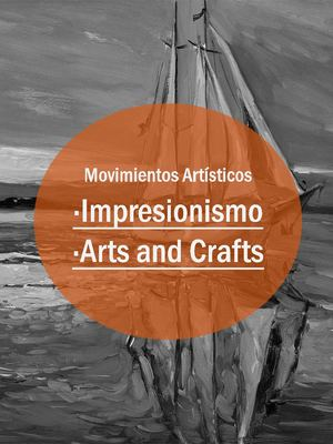 Movimientos Impresionismo, Arts and Crafts
