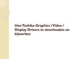 Hoe Toshiba Graphics Video Display Drivers Te Downloaden En Bijwerken
