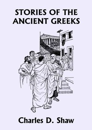 Stories Of The Ancient Greeks - C.D.SHAW