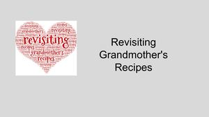 Revisiting Grandmother's Recipes