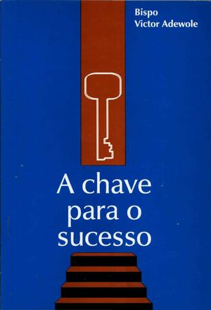 A Chave Para O Sucesso - Victor Adewole