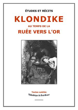 Klondike : au temps de la ruée vers l'or