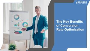 Benefits Of Conversion Rate Optimization For Online Business