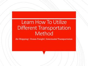 Learn How To Utilize Different Transportation Method