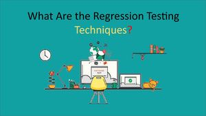 What Are The Regression Testing Techniques