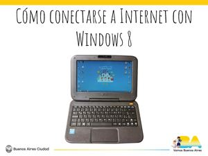 Cómo Conectarse A Internet Con Windows 8