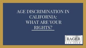 Age Discrimination in California: What Are Your Rights?
