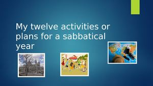 my twelve activities or sabbatical year plans