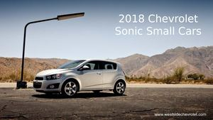 2018 Chevrolet Sonic Small Cars with the Remarkable Tech and Lots of Cool Features