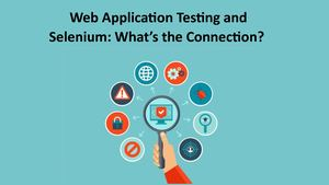 Web Application Testing And Selenium