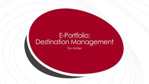 E-Portfolio: Destination Management