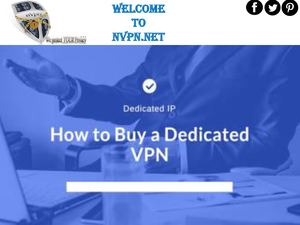 Buy Dedicated Ip Vpn At Nvpn