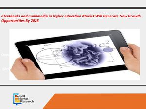 E Textbooks And Multimedia In Higher Education Market