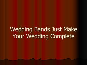 Wedding Bands Just Make Your Wedding Complete