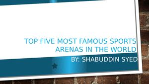 Most Famous Sports Arena In World By Shabuddin Syed