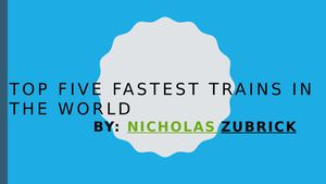 Fastest Trains In World By Nicholas Zubrick