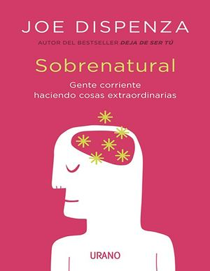 Sobrenatural Joe Dispenza
