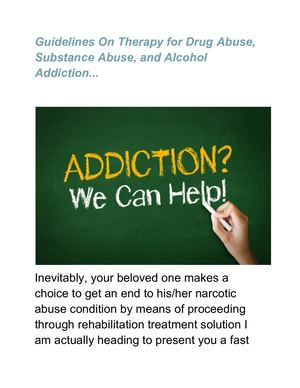 Guidelines On Therapy For Drug Abuse, Substance Abuse, And Alcohol Addiction