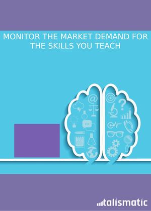 Talismatic: MONITOR THE MARKET DEMAND FOR THE SKILLS YOU TEACH