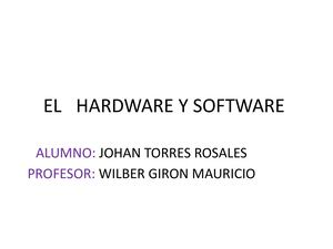 El hardware y software