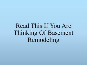 Read This If You Are Thinking Of Basement Remodeling