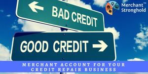 Instant Approval Merchant Account for your Credit Repair Business