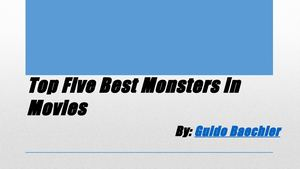 Best Monster Movies By Guido Baechler