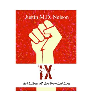 IX: Articles of the Revolution