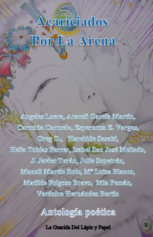 Acariciados Por La Arema Antología poética 2ª edición