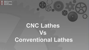 Cnc Lathes Over Conventional Lathes