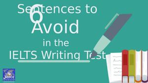 6 Sentences To Avoid In The Ielts Writing Test