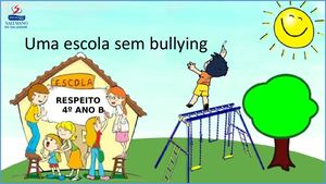 ESCOLA SEM BULLYING - 4B