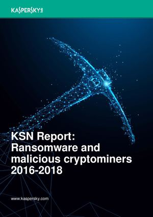 Ksn Report Ransomware And Malicious Cryptominers