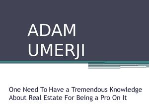 Adam Umerji the Real Estate Pro