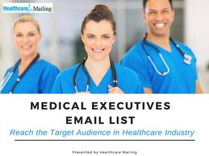 Medical Executives Email List