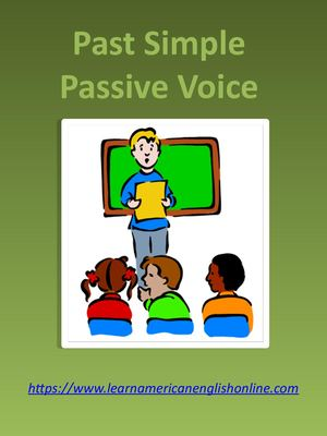 Past Simple Passive Voice