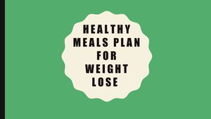 Healthy Meals Plan For Weight Lose