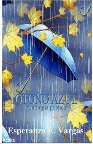 Otoño Azul Antología poética, poesías inéditas