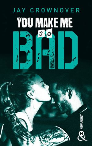 You Make Me So Bad - Jay Crownover