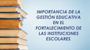 Importancia de la Gestión Educativa