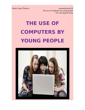 THE USE OF COMPUTERS BY YOUNG PEOPLE