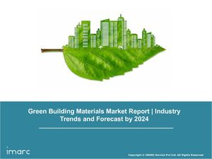Green Building Materials Market Industry Trends, Growth, Share, Size, Report and Forecast Till 2024