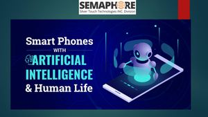 How Ai Powered Smart Phones Are Reshaping Human Life