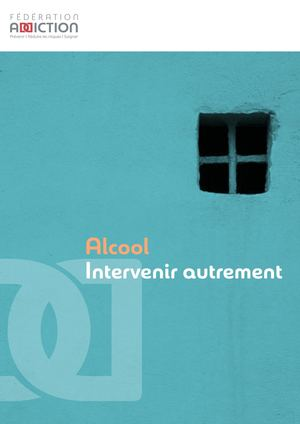 Alcool : intervenir autrement (8 pages)