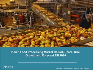 Indian Food Processing Market Trends, Demand and Business Opportunities 2024